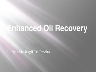 Enhanced Oil Recovery.pptx