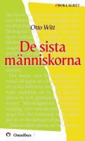 Otto Witt - De sista människorna [ prosa ] [1a tryckta utgåva 1911, Senaste tryckta utgåva =, 259 s. ].pdf