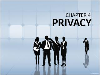 Chapter4 - Privacy (Group1 Report).pptx