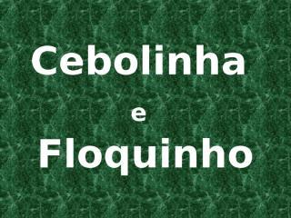CebolinhaeFloquinho.ppt