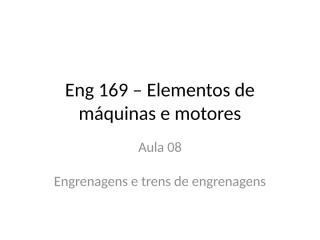 Eng 169 – Elementos de máquina e motores.pptx