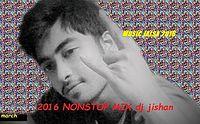 MARCH 2016 NONSTOP MIX dj jishan.mp3